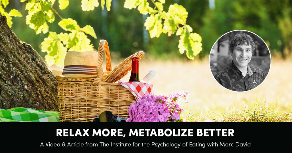 Relax More, Metabolize Better