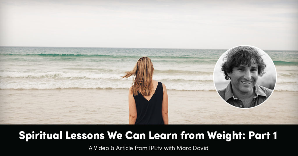 Spiritual Lessons We Can Learn From Weight: Part 1