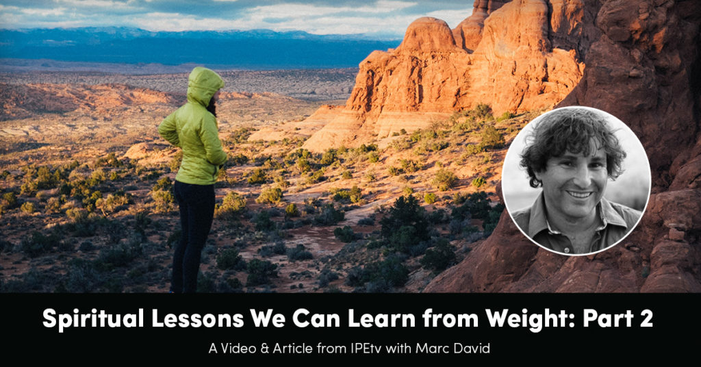 Spiritual Lessons We Can Learn From Weight: Part 2