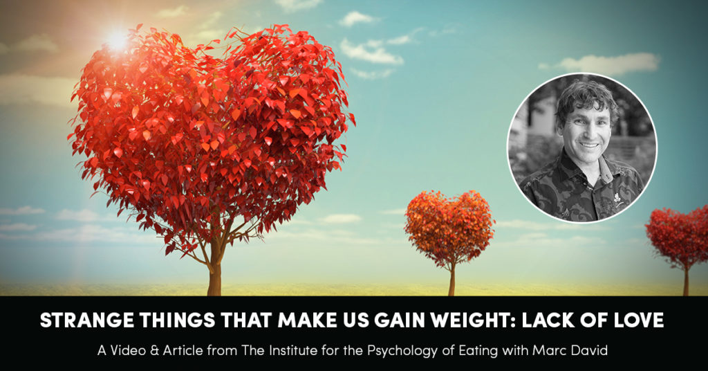 Strange Things that Make Us Gain Weight: Lack of Love