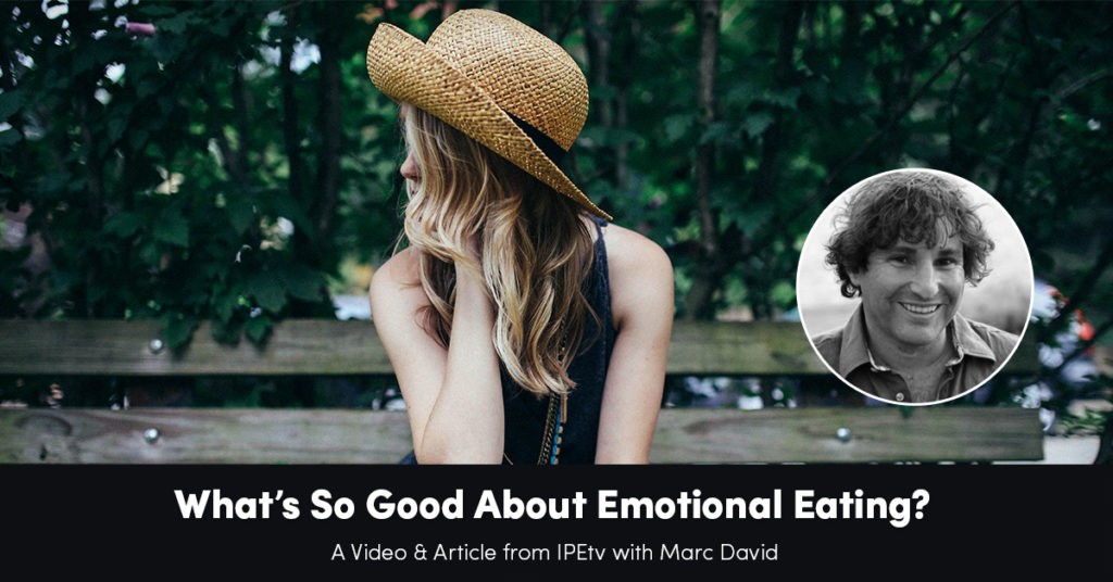 What's So Good About Emotional Eating?