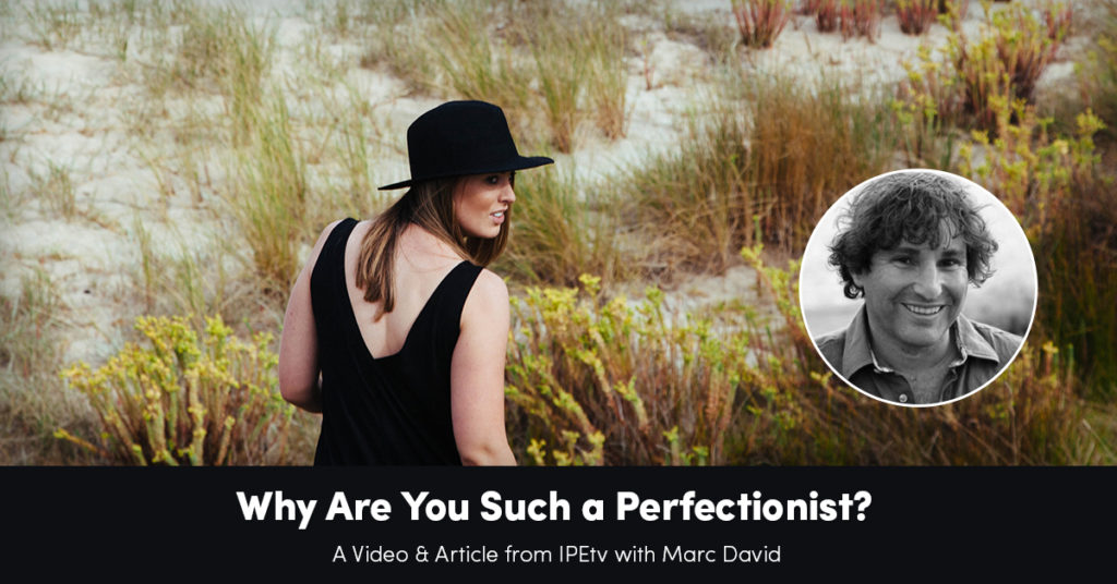 Why Are You Such a Perfectionist?