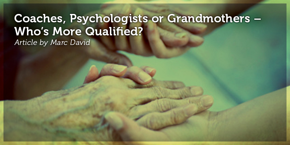 Coaches, Psychologists or Grandmothers – Who's More Qualified?